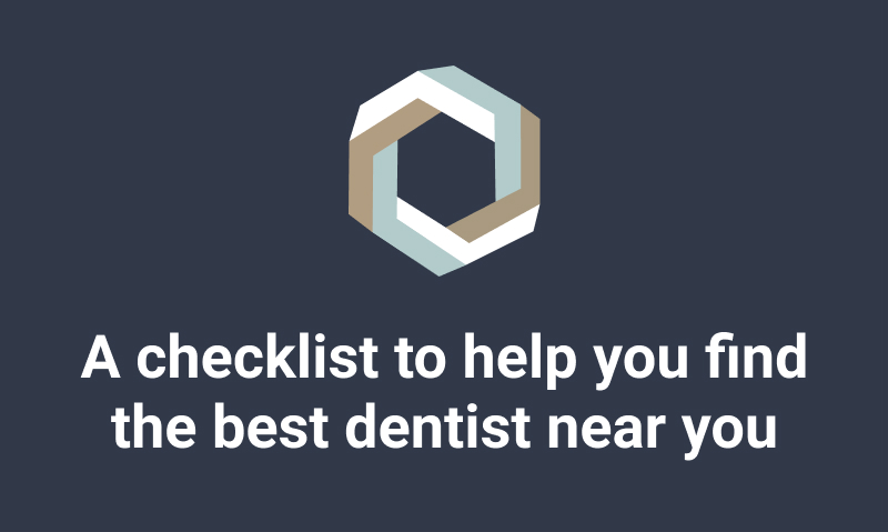 A Checklist to Help You Find the Best Dentist Near You